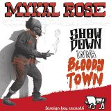 Mykal Rose 'Showdown Inna Bloody Town' (2013)