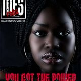 MFSRadio Blackness #56 - You Got The Power