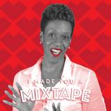 005 I Made You A Mixtape - Lisa D. Daniels