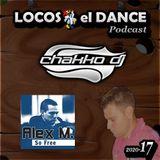 LOCOS x el DANCE Podcast 2020-17 by CHAKKO DJ (2020.05.04-10)
