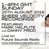 August 2019 edition of the Sheer Velocity Radio Show with Mark Halflite and Danny Fridd