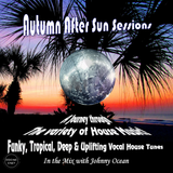 Autumn After Sun Sessions (Mixed by DJ Johnny Ocean) Promo Only