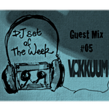 Vakkuum DJ Set of the Week Guest Mix #05