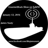 James Nasty on GourmetBeats Radio 1/12/16