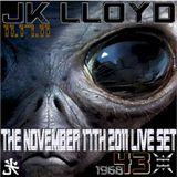 Jk Lloyd - 11.17.11. The November 17th 2011 Live Set