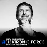 Elektronic Force Podcast 093 with Marco Bailey