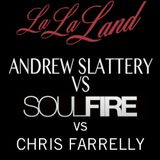Andrew Slattery Vs Soulfire & Chris Farrelly Live From Lalaland