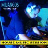 MIJANGOS SESSION - INTO MY SOUL