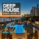 Deep House: Deep Club 8 (Deep Garage House)