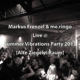 Markus Frenzel & me.ringo @ Summer Vibrations Party 2013 [Livemix]