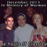 December 2013 - In Memory of Marwan - Be Yourself Classics