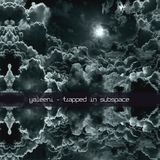 Djane Yaleeni - Trapped In Subspace