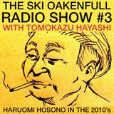 Ski Oakenfull Radio Show #3 - Haruomi Hosono in the 2010's with Tomokazu Hayashi