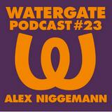 Alex Niggemann - Live @ Watergate Podcast #23 (Berlin, DE) - 02.05.2017