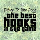 Tribute To Nate Dogg - The Best Hooks In The Game
