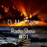 Dj Mett_Noise Radio Show. #01