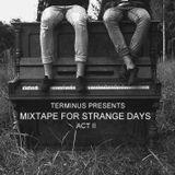 Mixtape for Strange Days - Act II