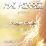 Mac Monroe presents Rager Radio - Episode 6 - Sunrise