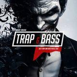 Trap Mix 2018 Trap & Bass Music #1