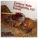 Dandycast Radio Thanksgrieving 2017 Podcast