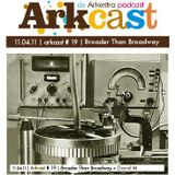 ARKcast # 19 | Broader Than Brodway x David M