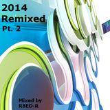 R8ED-R - 2014 Remixed Pt.2
