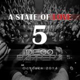 A STATE OF LOVE 5 (Mixed By Diego Barrera A.K.A. DjDiez)