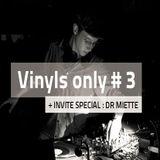 Vinyls Only #3 DR MIETTE ! 22/10/2014