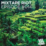 Mixtape Riot Episode #14