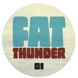 FAT THUNDER 01