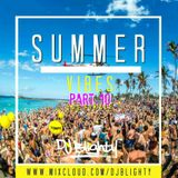 #SummerVibes Part.10 The Finale // R&B, Hip Hop, Afrobeats, Dancehall & House // Twitter @DJBlighty