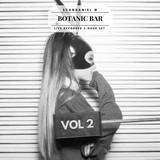 Live set @ Botanic Bar - Vol II