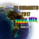 DJ Cubanito 2017 Latin Tech Final Mix