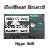 Best Of 1990 Soul Funk & Dance Mix (A Northern Rascal Hype Edit)