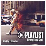 Esteban Kue - PLAYLIST Disco Funk Soul