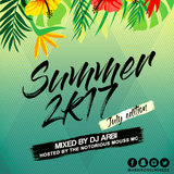 #Summer2K17 [JULY Edition] Hosted by MOUSS MC
