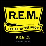 R.E.M. - Losing My Religion (DJ Wilson Club Mix)