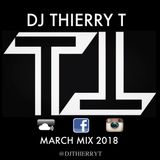 The March Mix 2018 by DJ Thierry T #TNALN12