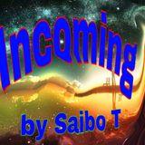 Saibo T - incoming