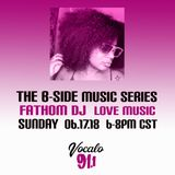 The B Side Music Series (Eps 13 Pt. 2) on Vocalo Radio 91.1fm Fathom DJ 06.17.18 B