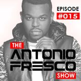 Antonio Fresco Show - Episode 015