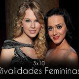 3x10: Rivalidades Femininas
