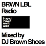 Stayed Played World Wide (BRWN LBL Radio)