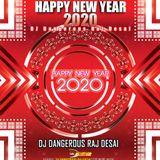 Happy New Year 2020 mix by DJ Dangerous Raj Desai