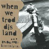 when we trod dis land ... longside Bredda Robin