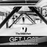 The Märchen - Get Lost Episode #5 (Mixed by Irma Kano).