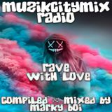 Marky Boi - Muzikcitymix Radio - Rave With Love