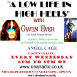 A Low Life In High Heels With Gwen Ever 12th April Radio Show 2017