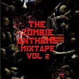 Zombie Anthems Mixtape ∆ Vol 2