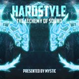 Hardstyle: The Alchemy Of Sound (Presented by Mystic)
